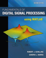 Fundamentals of Digital Signal Processing Using MATLAB®