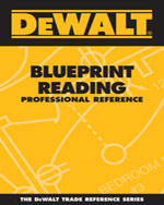 DEWALT® Blueprint Reading Professional Reference