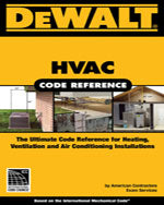 DEWALT® HVAC Code Reference: Based on the International Mechanical Code