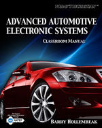 Todays Technician: Advanced Automotive Electronic Systems, Classroom and Shop Manual