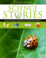 Science Stories: Science Methods for Elementary and Middle School Teachers