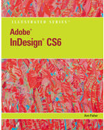 Adobe® InDesign® CS6 Illustrated with Online Creative Cloud Updates