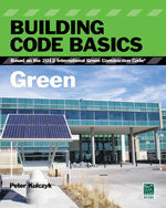 Building Code Basics: Green, Based on the International Green Construction Code