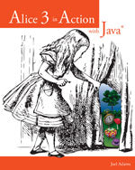 Alice 3 in Action with Java™