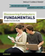 Enhanced Discovering Computers, Fundamentals: Your Interactive Guide to the Digital World, 2013 Edition