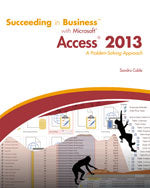 Succeeding in Business with Microsoft® Access 2013: A Problem-Solving Approach