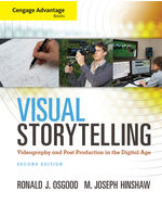 Cengage Advantage Books: Visual Storytelling: Videography and Post Production in the Digital Age