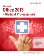 Microsoft® Office 2013 for Medical Professionals Illustrated