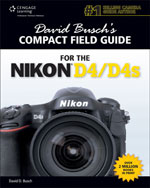 David Buschs Compact Field Guide for the Nikon D4/D4S