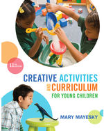 Creative Activities and Curriculum for Young Children, 11e