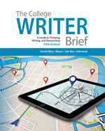 The College Writer: A Guide to Thinking, Writing, and Researching, Brief
