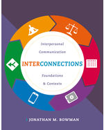 Interconnections: Interpersonal Communication Foundations and Context, 1e