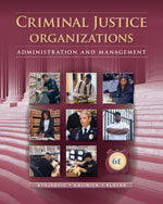 Criminal Justice Organizations: Administration and Management, 6e
