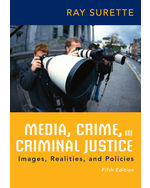 Media, Crime, and Criminal Justice: Images, Realities, and Polices, 5e