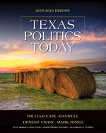 Texas Politics Today 2015-2016 Edition
