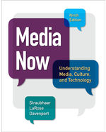 Media Now: Understanding Media, Culture, and Technology