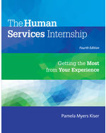 The Human Services Internship: Getting the Most from Your Experience