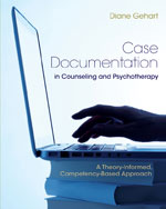 Case Documentation in Counseling and Psychotherapy: A Theory-Informed, Competency-Based Approach