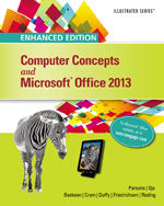 Enhanced Computer Concepts and Microsoft® Office 2013 Illustrated