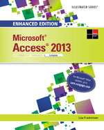 Enhanced Microsoft® Access® 2013: Illustrated Complete