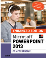 Enhanced Microsoft® PowerPoint® 2013: Comprehensive