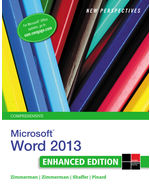 New Perspectives on Microsoft® Word® 2013, Comprehensive Enhanced Edition