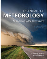 Essentials of Meteorology: An Invitation to the Atmosphere, 8e