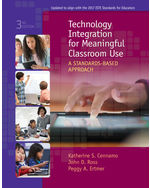 Technology Integration for Meaningful Classroom Use: A Standards-Based Approach, 3e