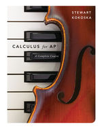 Calculus for AP®: A Complete Course