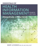 Essentials of Health Information Management: Principles and Practices, 4e