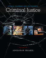 Ethical Dilemmas and Decisions in Criminal Justice, 10e