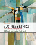 Business Ethics: Ethical Decision Making & Cases, 12e