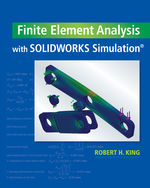 Finite Element Analysis with SOLIDWORKS Simulation