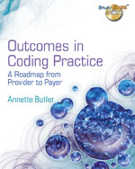 Outcomes in Coding Practice: A Roadmap from Provider to Payer