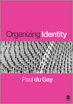 Organizing Identity: Persons and Organizations after theory