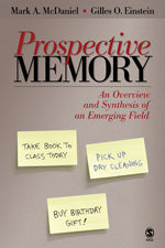 Prospective Memory: An Overview and Synthesis of an Emerging Field
