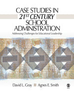 Case Studies in 21st Century School Administration: Addressing Challenges for Educational Leadership