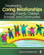 Developing Caring Relationships Among Parents, Children, Schools, and Communities
