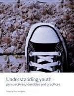 Understanding Youth: Perspectives, Identities & Practices
