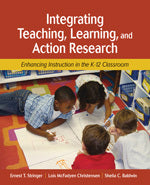 Integrating Teaching, Learning, and Action Research: Enhancing Instruction in the K-12 Classroom