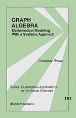 Graph Algebra: Mathematical Modeling With a Systems Approach