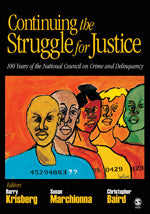 Continuing the Struggle for Justice: 100 Years of the National Council on Crime and Delinquency