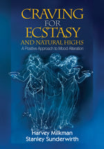 Craving for Ecstasy and Natural Highs: A Positive Approach to Mood Alteration