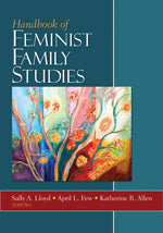 Handbook of Feminist Family Studies