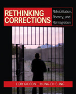 Rethinking Corrections: Rehabilitation, Reentry, and Reintegration