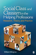 Social Class and Classism in the Helping Professions: Research, Theory, and Practice