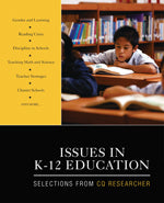 Issues in K-12 Education: Selections From CQ Researcher