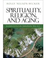 Spirituality, Religion, and Aging: Illuminations for Therapeutic Practice
