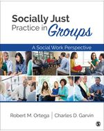 Socially Just Practice in Groups: A Social Work Perspective, 1e