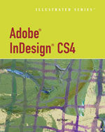 Adobe® InDesign® CS4 – Illustrated Series™